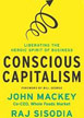 Conscious Capitalism: Liberating the Heroic Spirit of Business   SABLE Accelerator Network