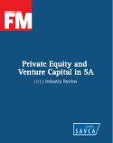 FM. Private Equity and Venture Capital in SA 2012 Industry Review. | SABLE Accelerator Network